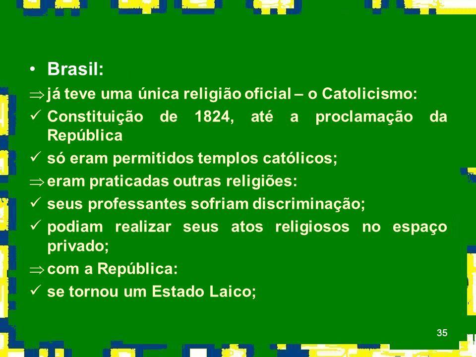 Brasil: já teve uma única religião oficial – o Catolicismo: