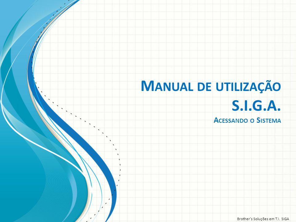 Manual de utilização S.I.G.A. Acessando o Sistema