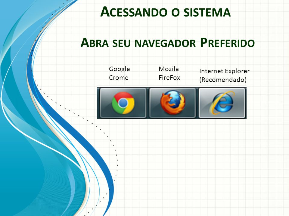 Abra seu navegador Preferido
