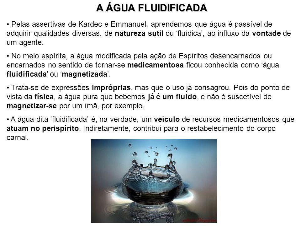 A ÁGUA FLUIDIFICADA