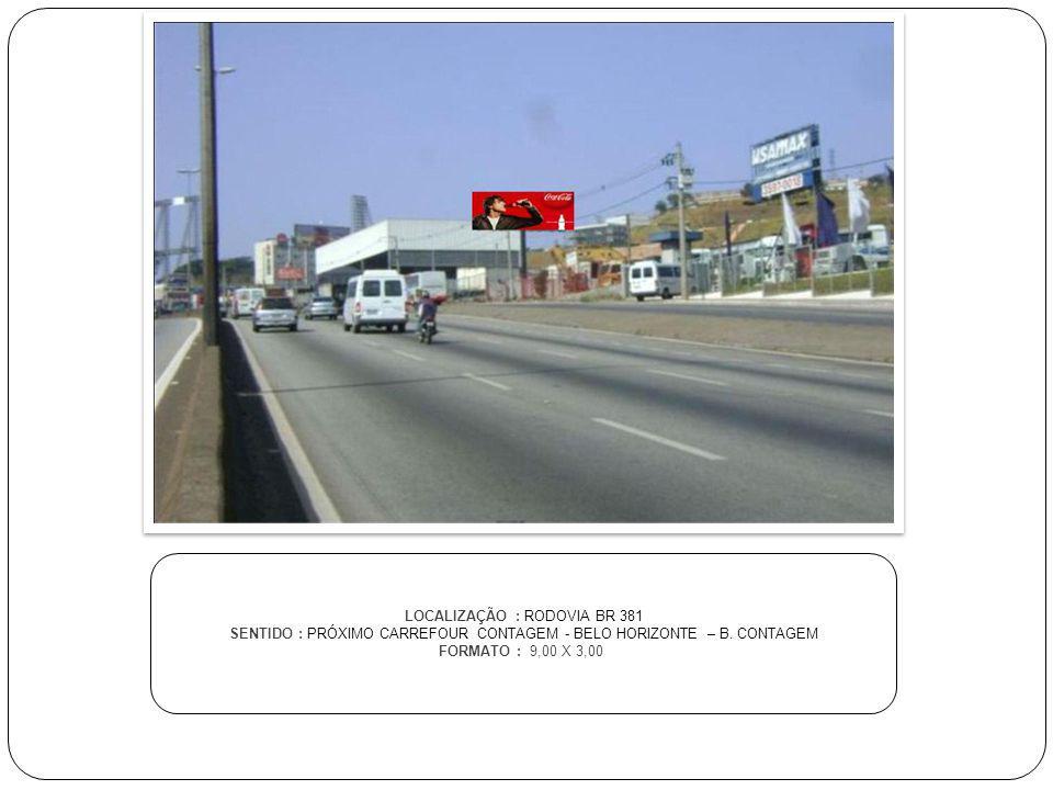 LOCALIZAÇÃO : RODOVIA BR 381