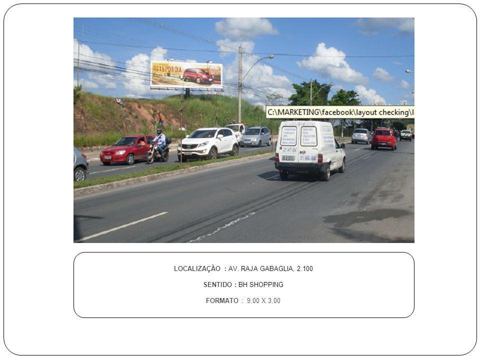 LOCALIZAÇÃO : AV. RAJA GABAGLIA, 2.100