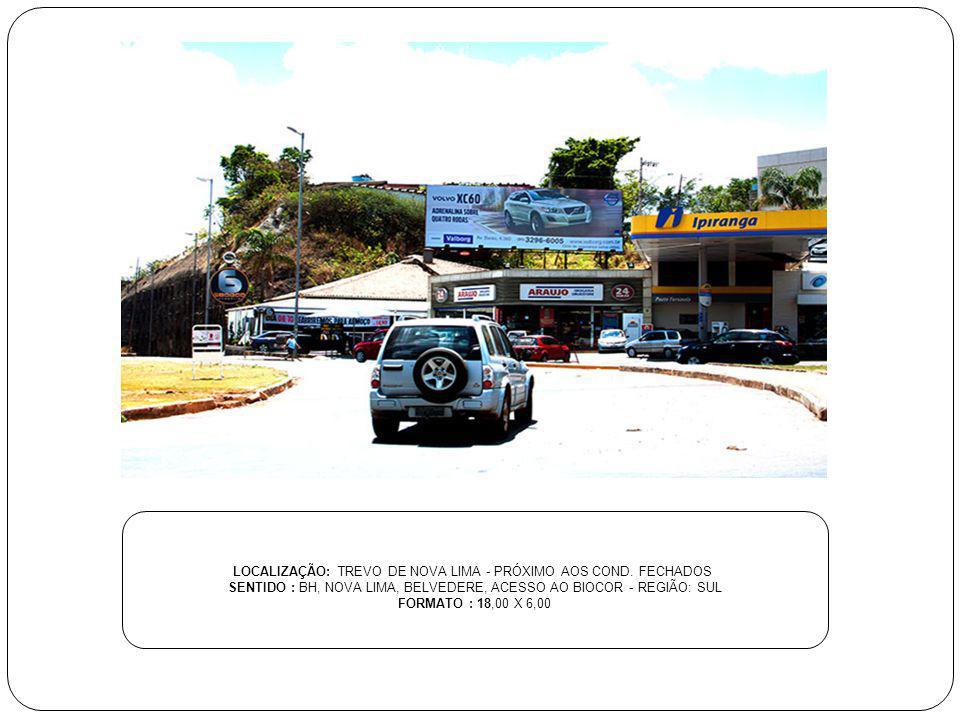 LOCALIZAÇÃO: TREVO DE NOVA LIMA - PRÓXIMO AOS COND. FECHADOS
