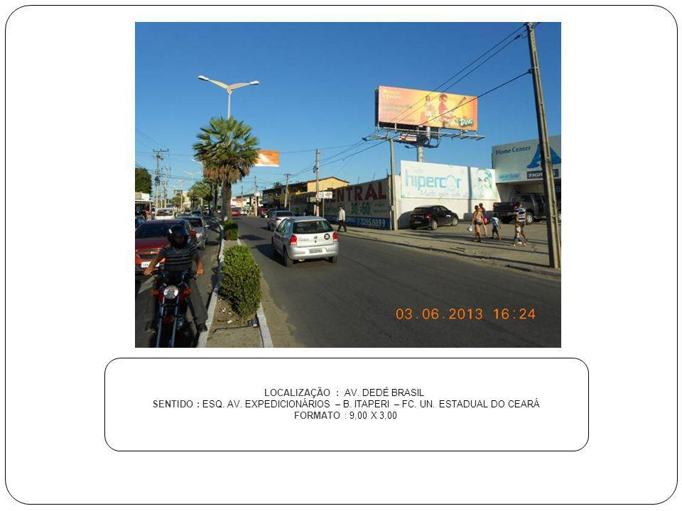 LOCALIZAÇÃO : AV. DEDÉ BRASIL