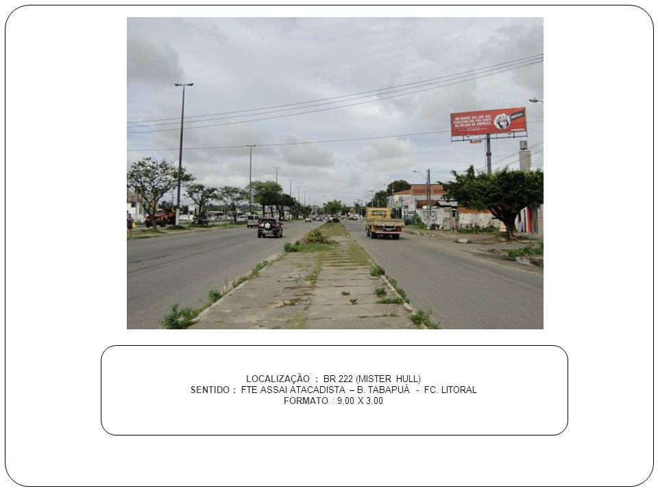 LOCALIZAÇÃO : BR 222 (MISTER HULL)