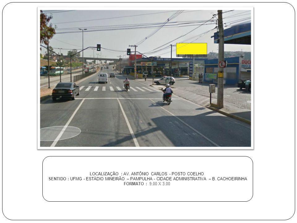 LOCALIZAÇÃO : AV. ANTÔNIO CARLOS - POSTO COELHO