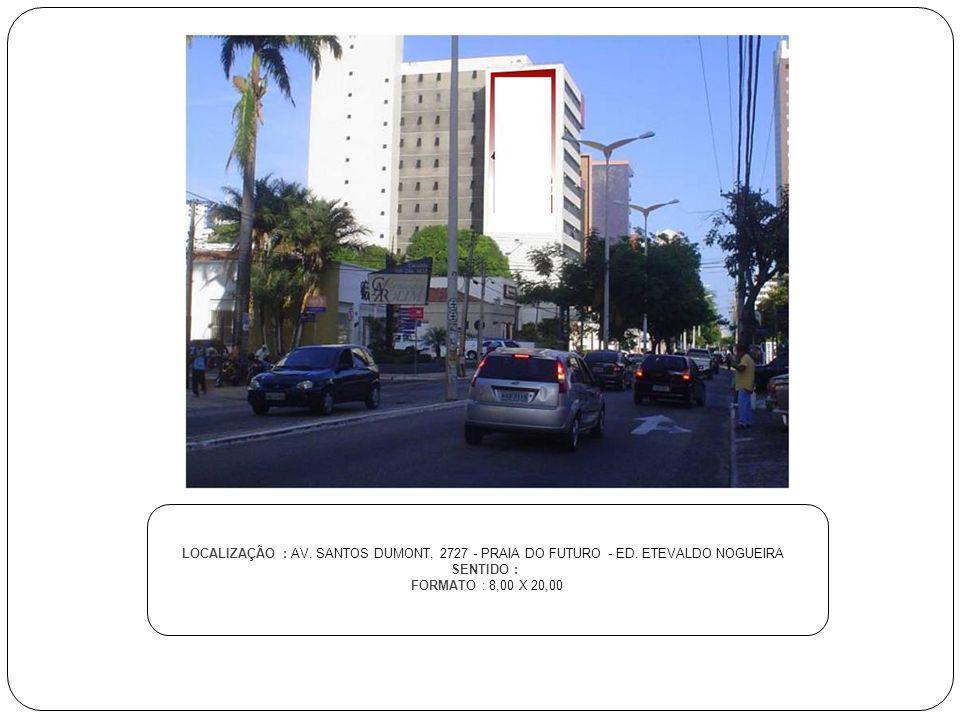 LOCALIZAÇÃO : AV. SANTOS DUMONT, 2727 - PRAIA DO FUTURO - ED