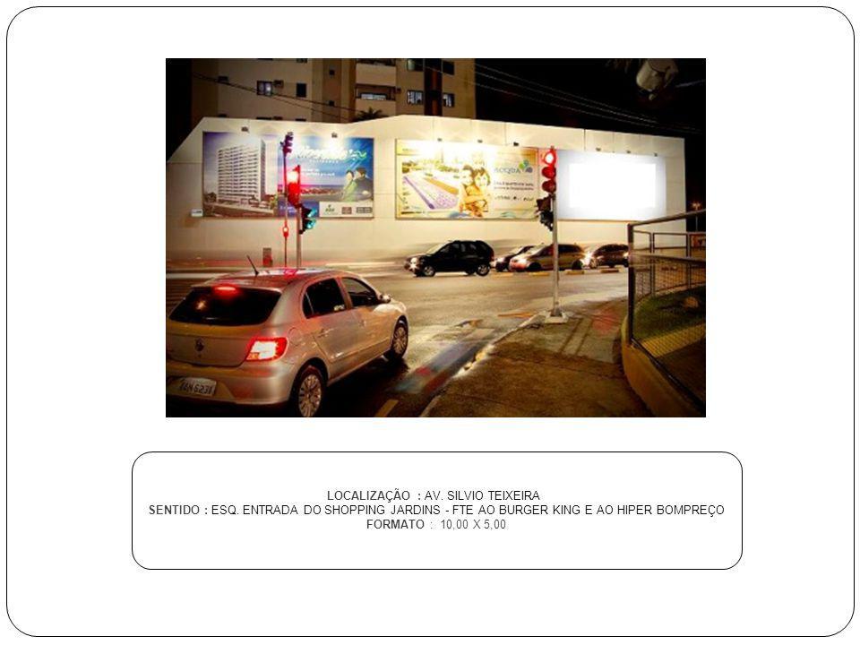 LOCALIZAÇÃO : AV. SILVIO TEIXEIRA