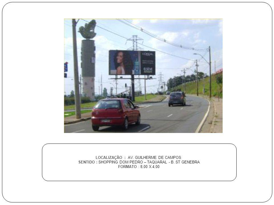LOCALIZAÇÃO : AV. GUILHERME DE CAMPOS