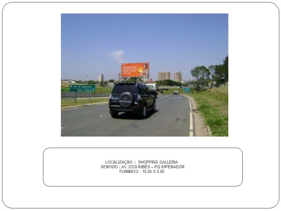 LOCALIZAÇÃO : SHOPPING GALLERIA SENTIDO : AV. DOS IMBÊS – PQ IMPERADOR