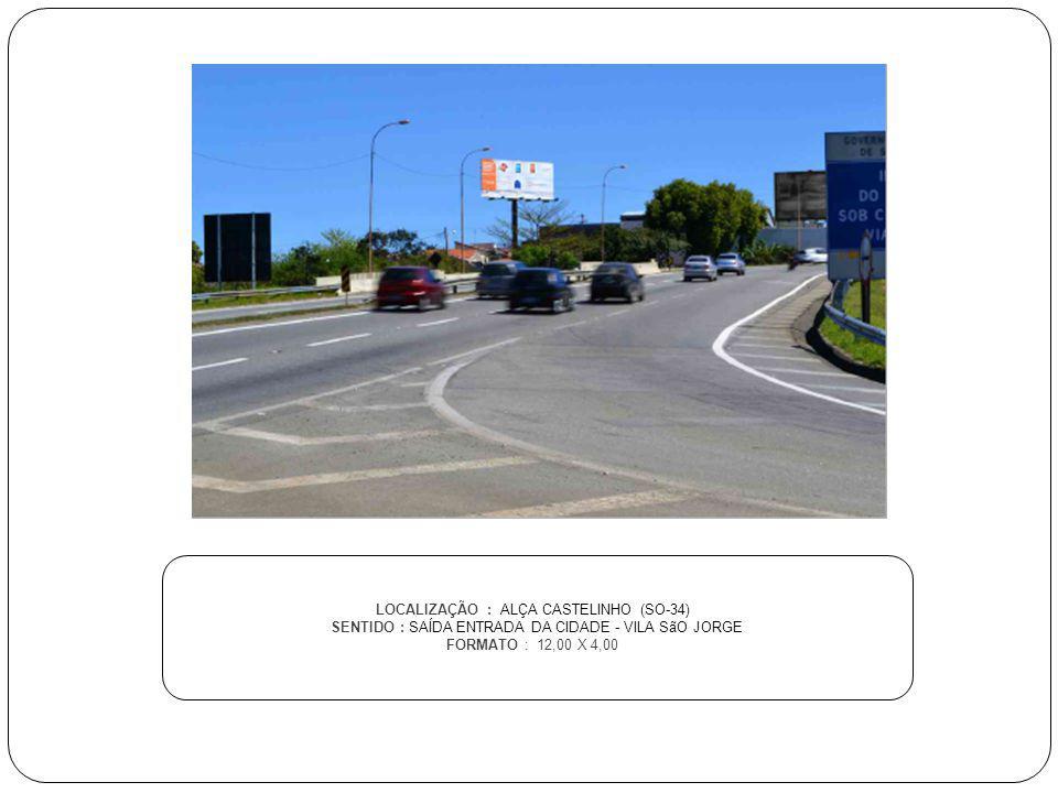 LOCALIZAÇÃO : ALÇA CASTELINHO (SO-34)