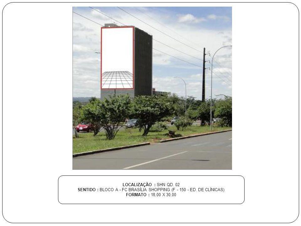 SENTIDO : BLOCO A - FC BRASÍLIA SHOPPING (F - 150 - ED. DE CLÍNICAS)