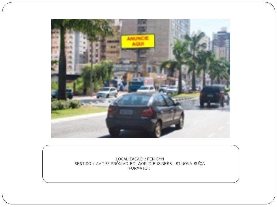 SENTIDO : AV T 63 PRÓXIMO ED. WORLD BUSINESS - ST NOVA SUÍÇA