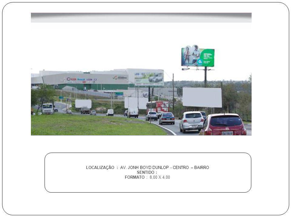 LOCALIZAÇÃO : AV. JONH BOYD DUNLOP - CENTRO – BAIRRO