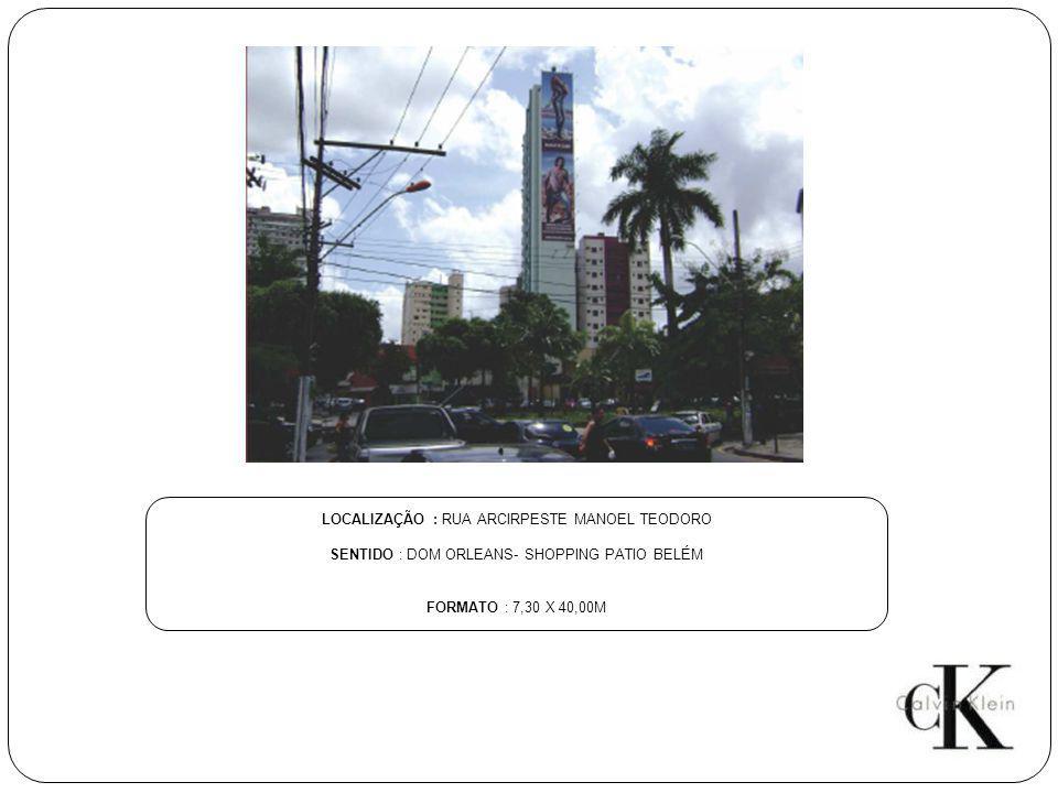 LOCALIZAÇÃO : RUA ARCIRPESTE MANOEL TEODORO