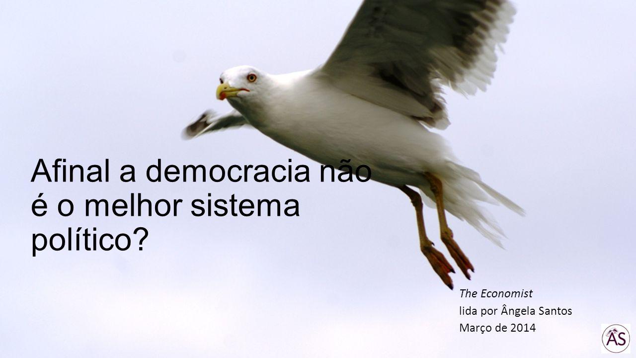 Afinal a democracia não é o melhor sistema político