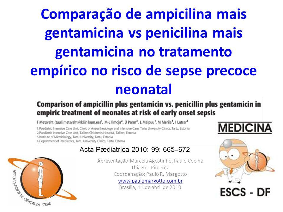 Comparação de ampicilina mais gentamicina vs penicilina mais gentamicina no tratamento empírico no risco de sepse precoce neonatal