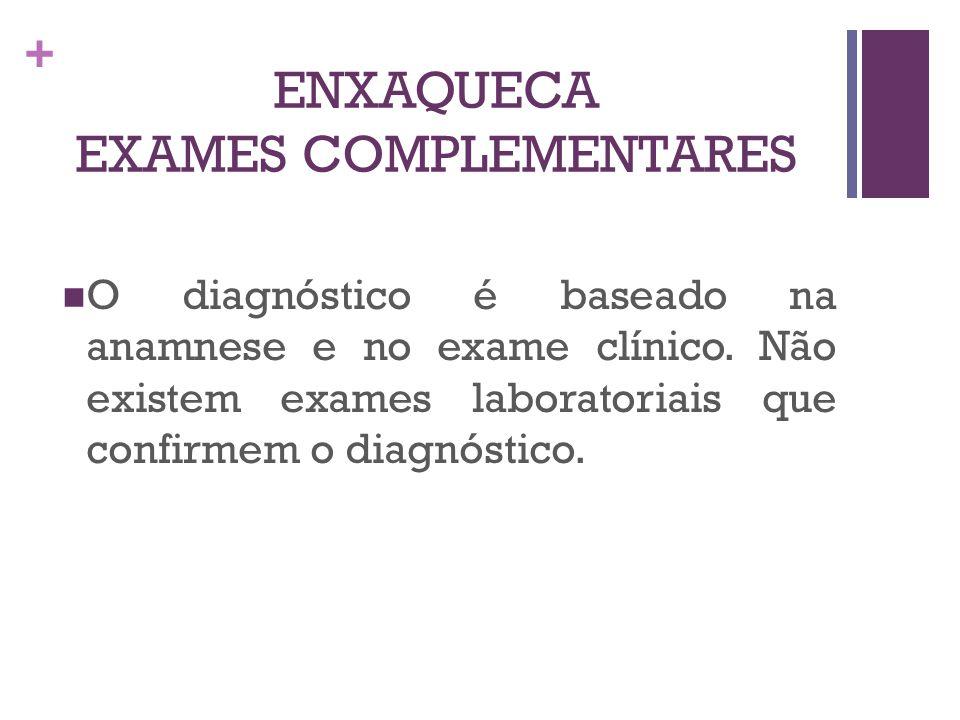ENXAQUECA EXAMES COMPLEMENTARES