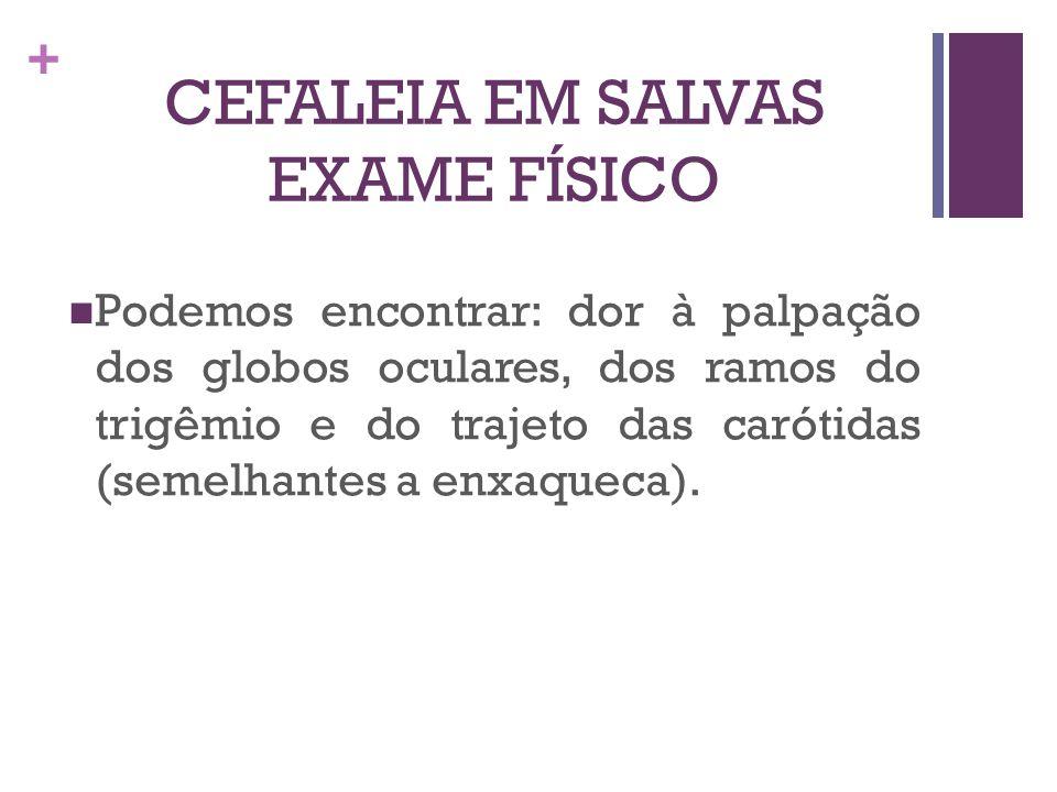 CEFALEIA EM SALVAS EXAME FÍSICO