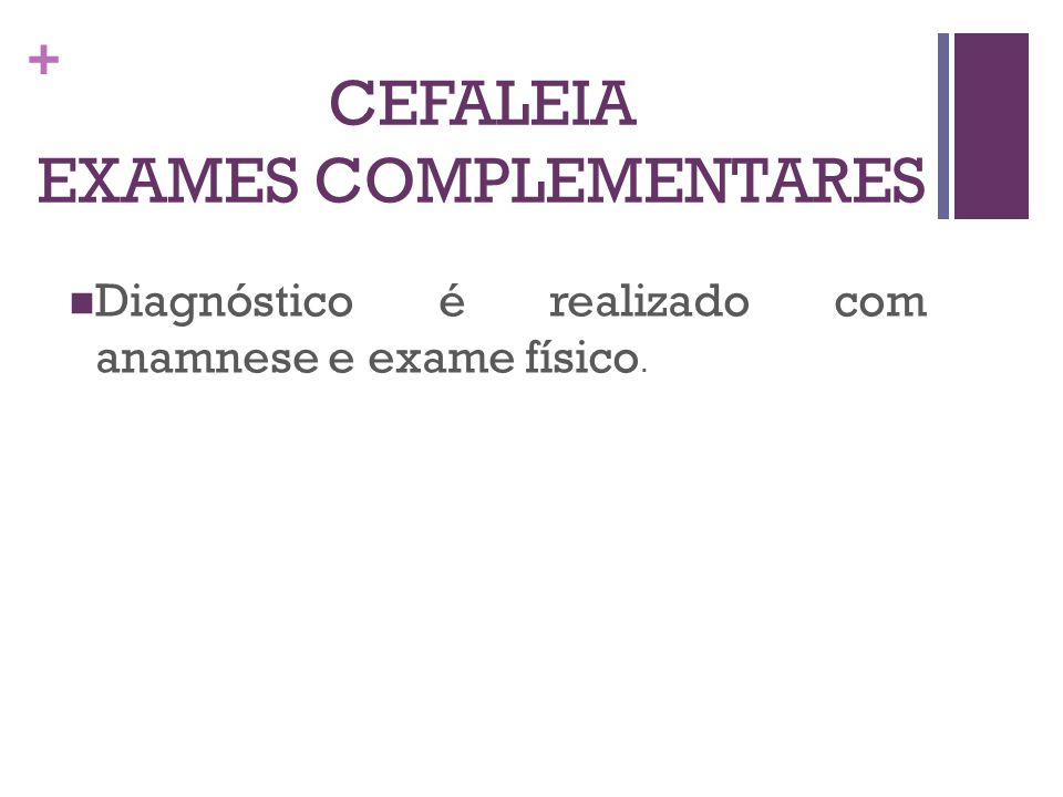 CEFALEIA EXAMES COMPLEMENTARES