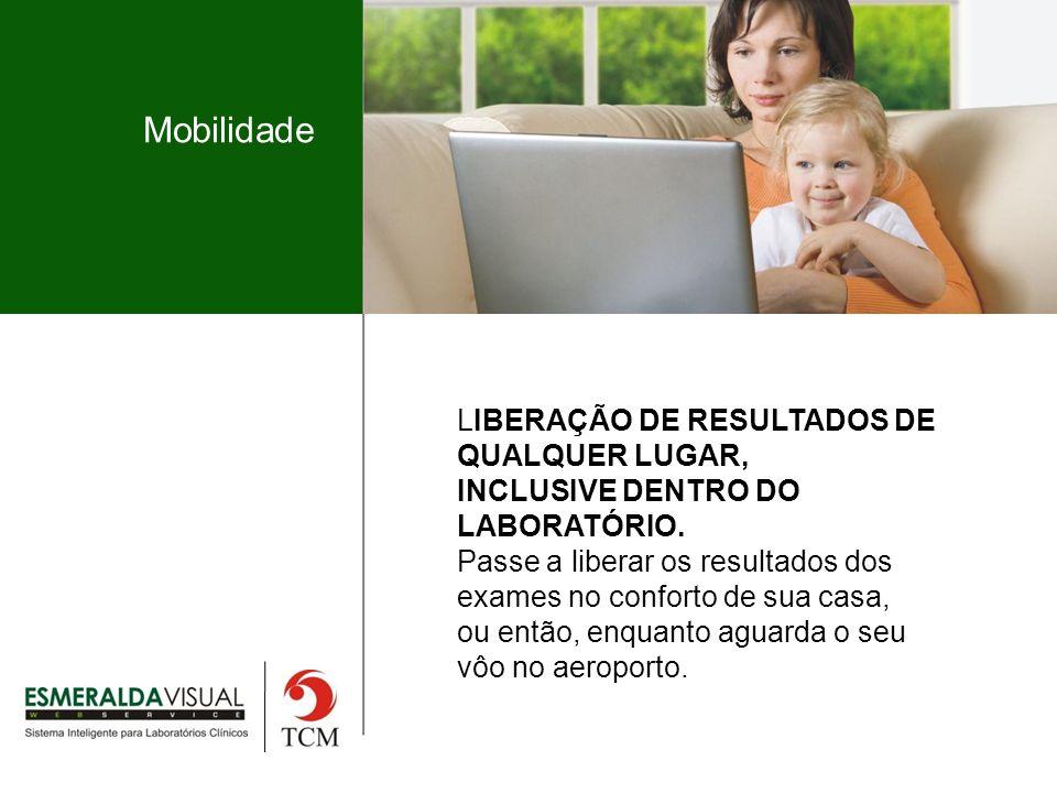Mobilidade LIBERAÇÃO DE RESULTADOS DE QUALQUER LUGAR,