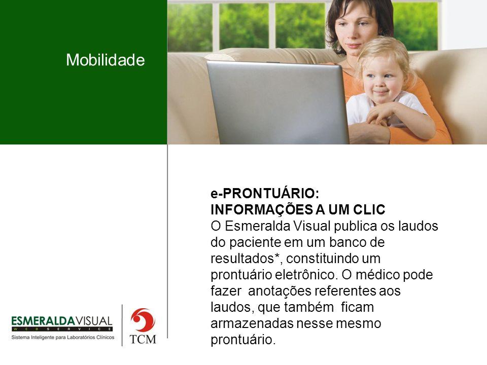Mobilidade e-PRONTUÁRIO: INFORMAÇÕES A UM CLIC