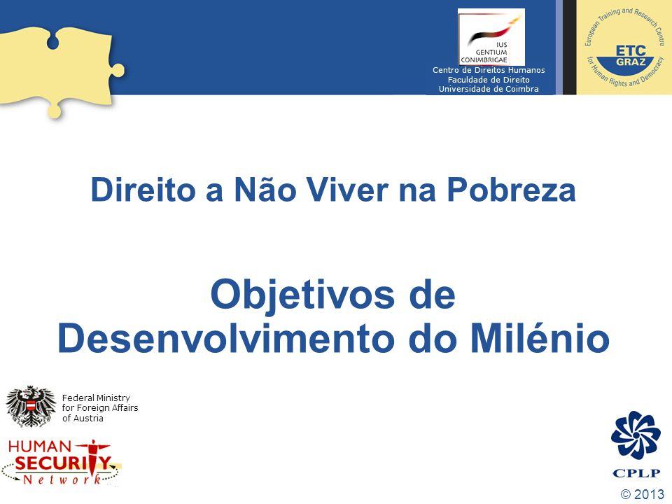 Direito a Não Viver na Pobreza Objetivos de Desenvolvimento do Milénio