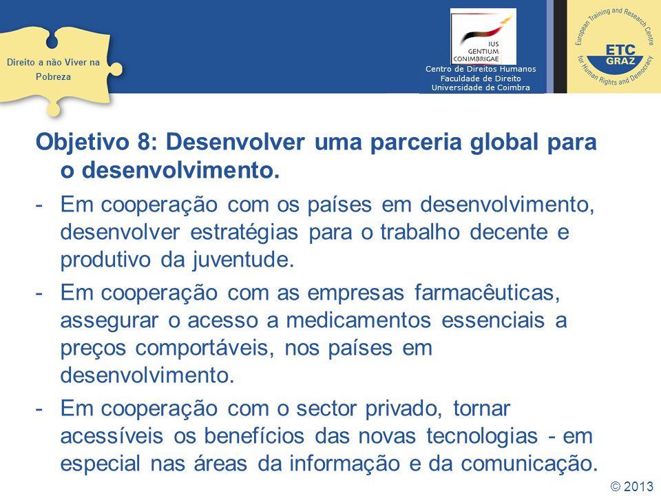 Objetivo 8: Desenvolver uma parceria global para o desenvolvimento.