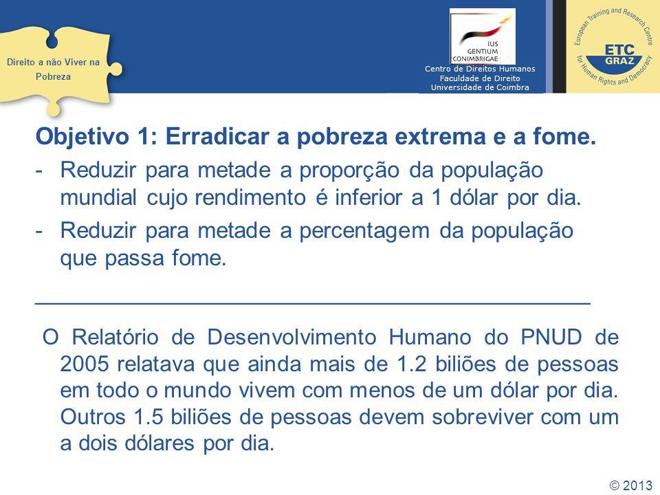 Objetivo 1: Erradicar a pobreza extrema e a fome.