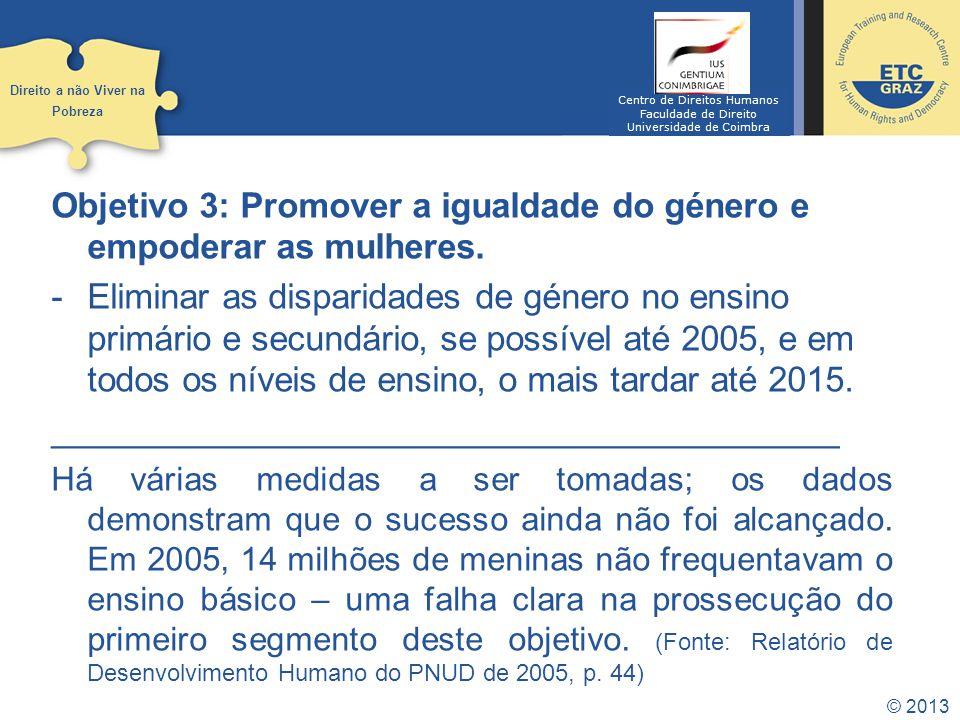 Objetivo 3: Promover a igualdade do género e empoderar as mulheres.