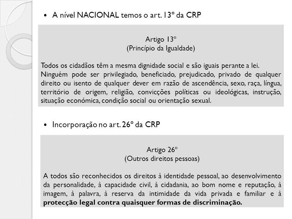 A nível NACIONAL temos o art. 13º da CRP