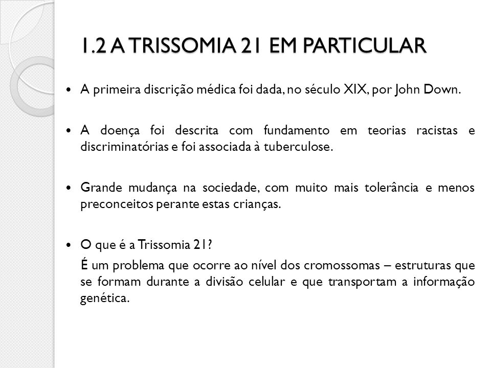 1.2 A TRISSOMIA 21 EM PARTICULAR