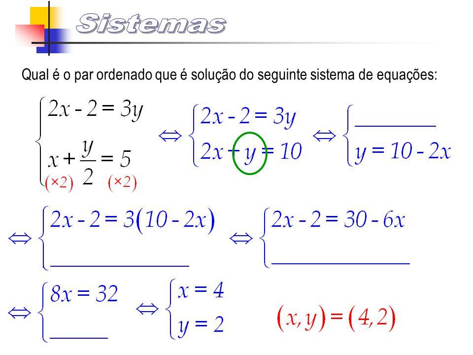 Sistemas Qual é o par ordenado que é solução do seguinte sistema de equações: