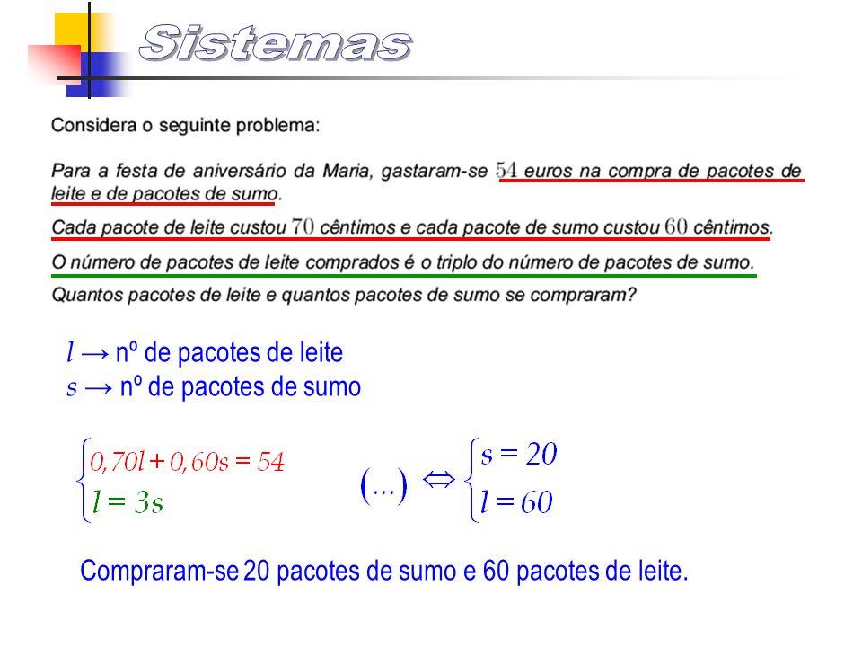 Sistemas l → nº de pacotes de leite s → nº de pacotes de sumo