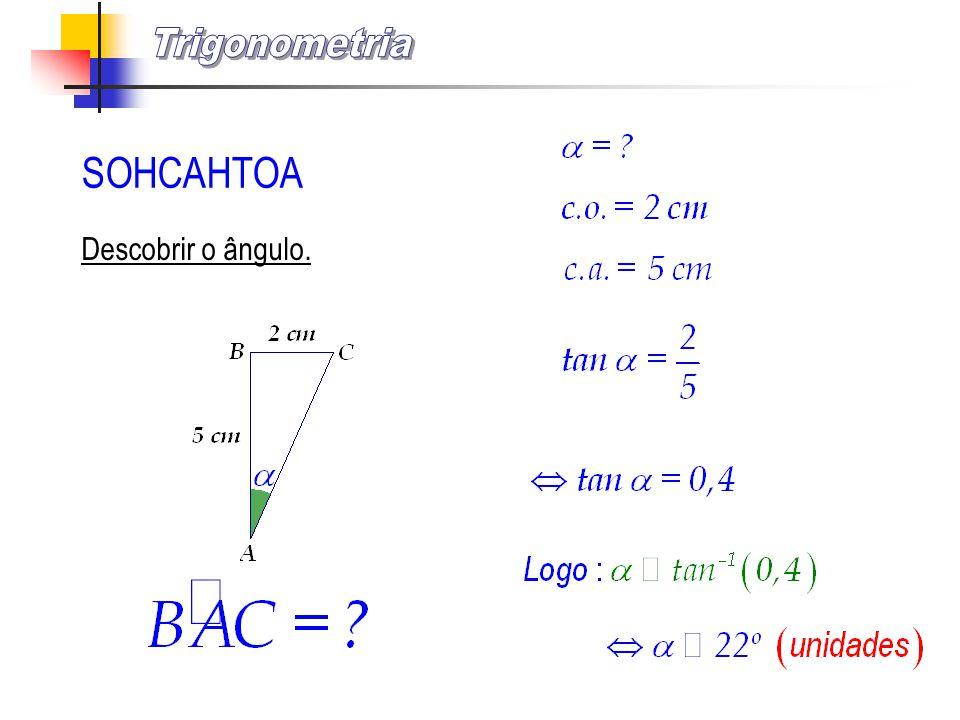 Trigonometria SOHCAHTOA Descobrir o ângulo.