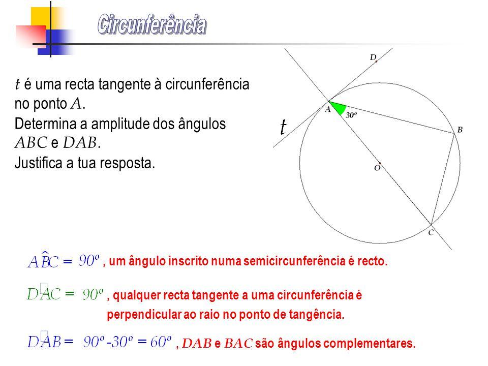Circunferência t é uma recta tangente à circunferência no ponto A.