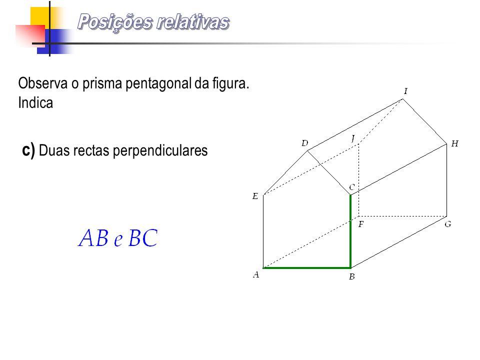 Posições relativas c) Duas rectas perpendiculares
