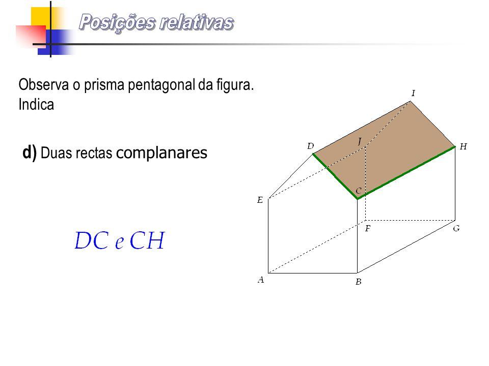 Posições relativas d) Duas rectas complanares