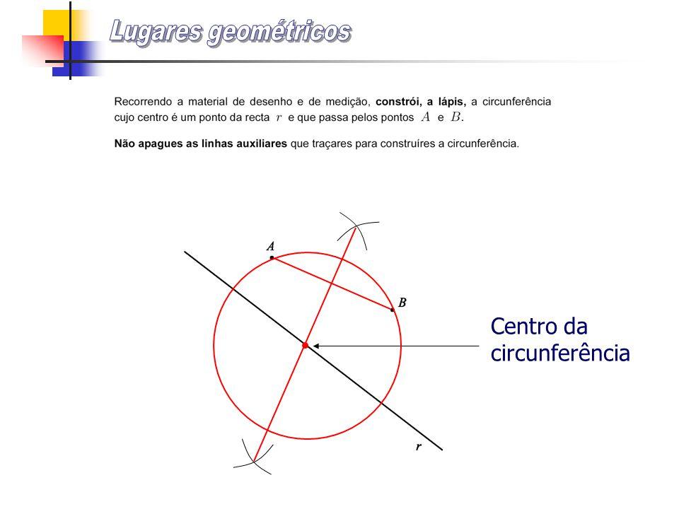 Lugares geométricos Centro da circunferência