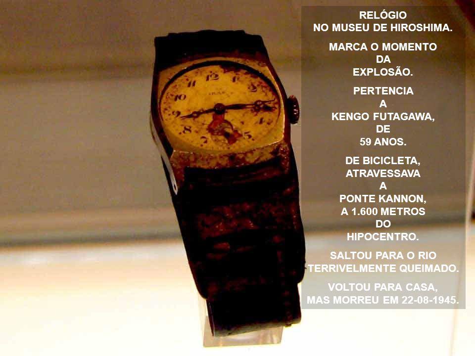 RELÓGIO NO MUSEU DE HIROSHIMA. MARCA O MOMENTO DA EXPLOSÃO.