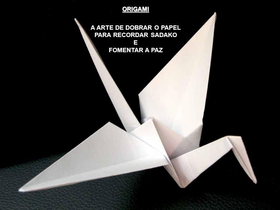 A ARTE DE DOBRAR O PAPEL PARA RECORDAR SADAKO E FOMENTAR A PAZ