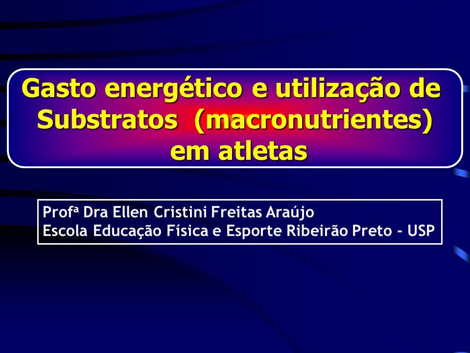 Gasto energético e utilização de Substratos (macronutrientes)
