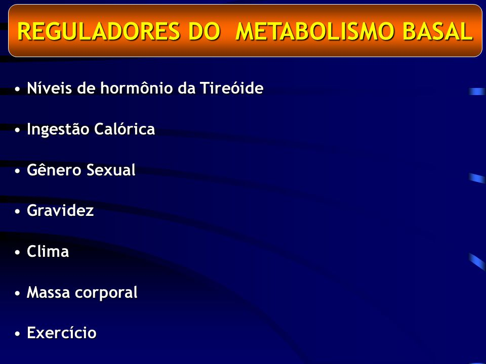 REGULADORES DO METABOLISMO BASAL