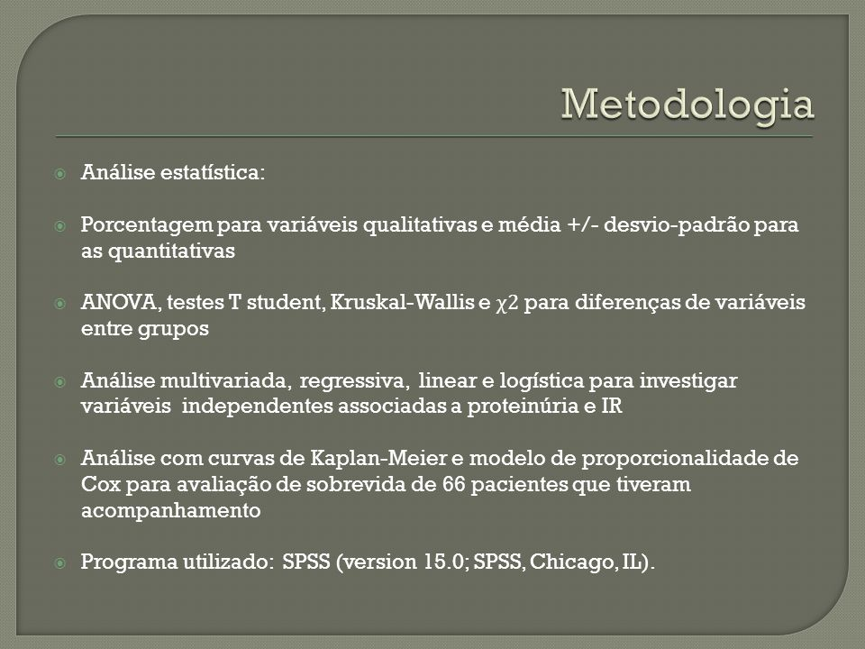 Metodologia Análise estatística: