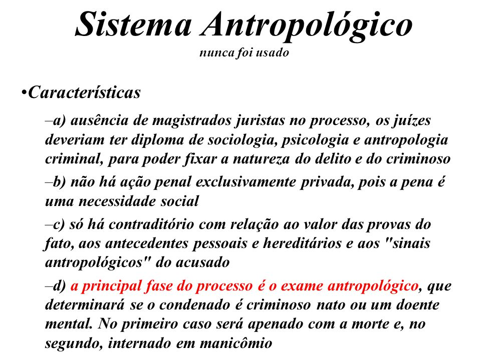 Sistema Antropológico nunca foi usado