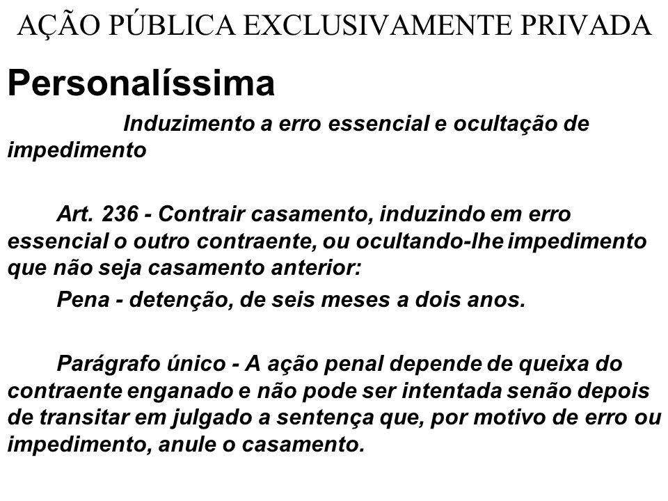 AÇÃO PÚBLICA EXCLUSIVAMENTE PRIVADA
