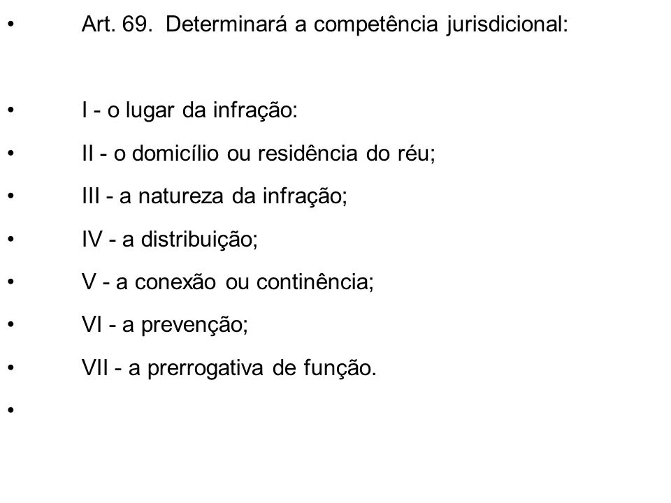 Art. 69. Determinará a competência jurisdicional:
