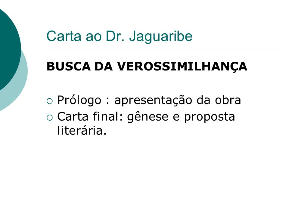Carta ao Dr. Jaguaribe BUSCA DA VEROSSIMILHANÇA