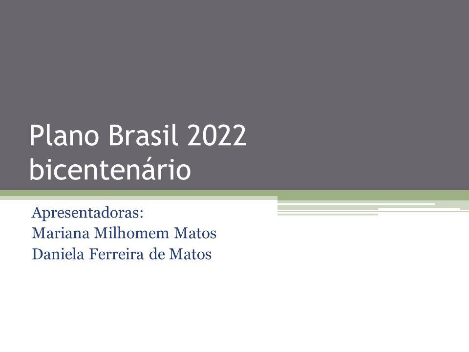 Plano Brasil 2022 bicentenário