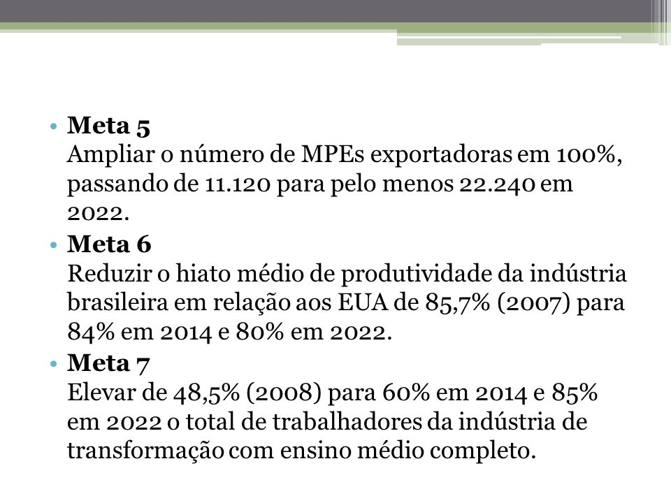 Meta 5 Ampliar o número de MPEs exportadoras em 100%, passando de 11